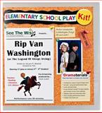 Rip Van Washington : Or the Legend of Sleepy Irving: School Theater Kit, Akselrad, January M., 0985767650