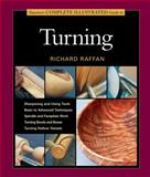 Taunton's Complete Illustrated Guide to Turning, Richard Raffan, 1627107657