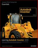 Learning Autodesk Inventor 2010, Autodesk Official Training Guide Staff and Jan Zimmerman, 1897177658