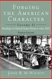 Forging the American Character Vol. I : Readings in United States History to 1877, Wilson, John R. M., 0130977659