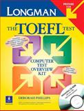 Computer Test Overview Kit, Longman Prepare for the TOEFL Test, Phillips, Deborah, 0131107658