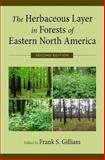 The Herbaceous Layer in Forests of Eastern North America, Gilliam, Frank S., 0199837651