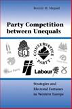 Party Competition Between Unequals : Strategies and Electoral Fortunes in Western Europe, Meguid, Bonnie M., 0521887658