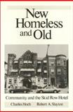 New Homeless and Old : Community and the Skid Row Hotel, Hoch, Charles and Slayton, Robert A., 0877227659