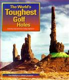 The World's Toughest Golf Holes, Tom Hepburn and Selwyn Jacobson, 0908697651
