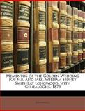Mementos of the Golden Wedding [of Mr and Mrs William Sidney Smith] at Longwood, with Genealogies 1873, Anonymous, 1146197659