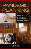 Pandemic Planning, J. Eric Dietz and David R. Black, 1439857652