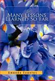 The Many Lessons Learned So Far, Amanda Exantus, 146917765X