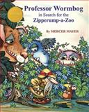 Professor Wormbog in Search for the Zipperump-a-Zoo, Mercer Mayer, 1607467658
