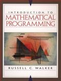 Introduction to Mathematical Programming, Walker, Russell C., 0132637650