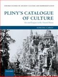 Pliny's Catalogue of Culture : Art and Empire in the Natural History, Carey, Sorcha, 0199207658