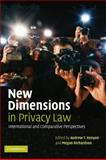 New Dimensions in Privacy Law : International and Comparative Perspectives, , 0521187656