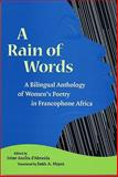 A Rain of Words : A Bilingual Anthology of Women's Poetry in Francophone Africa, , 081392765X