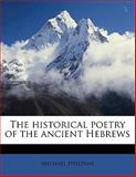 The Historical Poetry of the Ancient Hebrews, Michael Heilprin, 1145647650