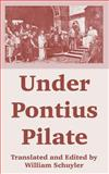 Under Pontius Pilate, , 1410107655