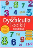 The Dyscalculia Toolkit : Supporting Learning Difficulties in Maths, Bird, Ronit, 1412947650