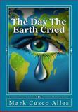 The Day the Earth Cried, Mark Ailes, 1484157656