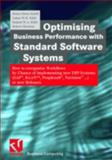 Optimising Business Performance with Standard Software Systems : How to Reorganise Workflows by Change of Implementing New Erp-Systems, Knoll, Heinz-Dieter and Kuhl, Lukas W. H., 3528057653