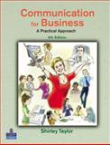 Communication for Business : A Practical Approach, Taylor, Shirley, 0273687654