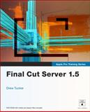 Final Cut Server 1.5, Peachpit Press Staff and Drew Tucker, 0321647653