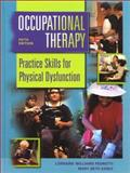 Occupational Therapy : Practice Skills for Physical Dysfunction, Pedretti, Lorraine W. and Early, Mary Beth, 0323007651