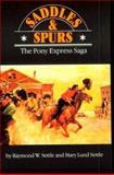 Saddles and Spurs, Mary Lund Settle and Raymond W. Settle, 0803257651