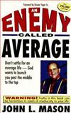 An Enemy Called Average, John L. Mason, 089274765X