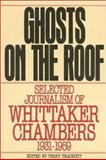 The Ghosts on the Roof, Whittaker Chambers, 0895267659