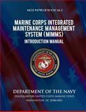 Marine Corps Integrated Maintenance Management System Introduction Manual, U. S. Marine U.S. Marine Corps, 1492757659