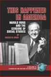This Happened in America : Harold Rugg and the Censure of Social Studies, Evans, Ronald W., 1593117655