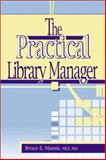 The Practical Library Manager, Ruth C Carter, Bruce E Massis, 0789017652