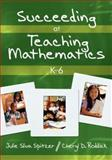Succeeding at Teaching Mathematics, K-6, Roddick, Cheryl D. and Spitzer, Julie Sliva, 141292765X