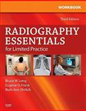 Workbook and Licensure Exam Prep for Radiography Essentials for Limited Practice, Long, Bruce W. and Frank, Eugene D., 141605765X