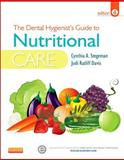 The Dental Hygienist's Guide to Nutritional Care, Stegeman, Cynthia A. and Davis, Judi Ratliff, 1455737658
