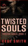 Twisted Souls (Twisted Souls #2), Cege Smith, 1499607652