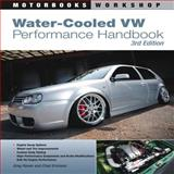 Water-Cooled VW Performance Handbook, Chad Erickson and Greg Raven, 0760337667