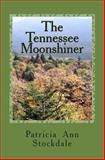 The Tennessee Moonshiner, Patricia Stockdale, 1481127667