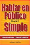 Hablar en Público Made Simple, Michael Fleischner, 1497377668