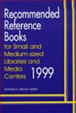 Recommended Reference Books for Small and Medium Sized Libraries and Media Centers, 1999, Bohdan S. Wynar, 1563087669