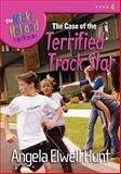 The Case of the Terrified Track Star, Angela Elwell Hunt, 140030766X