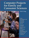 Computer Projects for Family and Consumer Sciences, Ruth E. Bragg, 1590707664