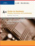 A+ Guide to Hardware : Managing, Maintaining and Troubleshooting, Andrews, Jean and Verge, Todd, 0619217669