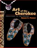 Art of the Cherokee, Susan C. Power, 0820327662