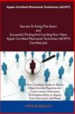 Apple Certified Macintosh Technician Secrets to Acing the Exam and Successful Finding and Landing Your Next Apple Certified Macintosh Technici, Wanda Beasley, 1486157661