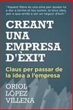Creant una Empresa D'èxit, Oriol López Villena, 1494457660