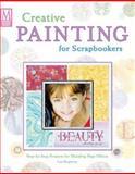 Creative Painting for Scrapbookers, Lori Bergmann, 1892127660