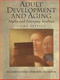 Adult Development and Aging : Myths and Emerging Realities, Schulz and Salthouse, 0130807664