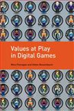 Values at Play in Digital Games, Flanagan, Mary and Nissenbaum, Helen Fay, 0262027666