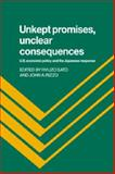 Unkept Promises, Unclear Consequences : US Economic Policy and the Japanese Response, , 0521027667