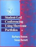 Student-Led Conferencing Using Showcase Portfolios, Benson, Barbara and Barnett, Susan, 0803967667